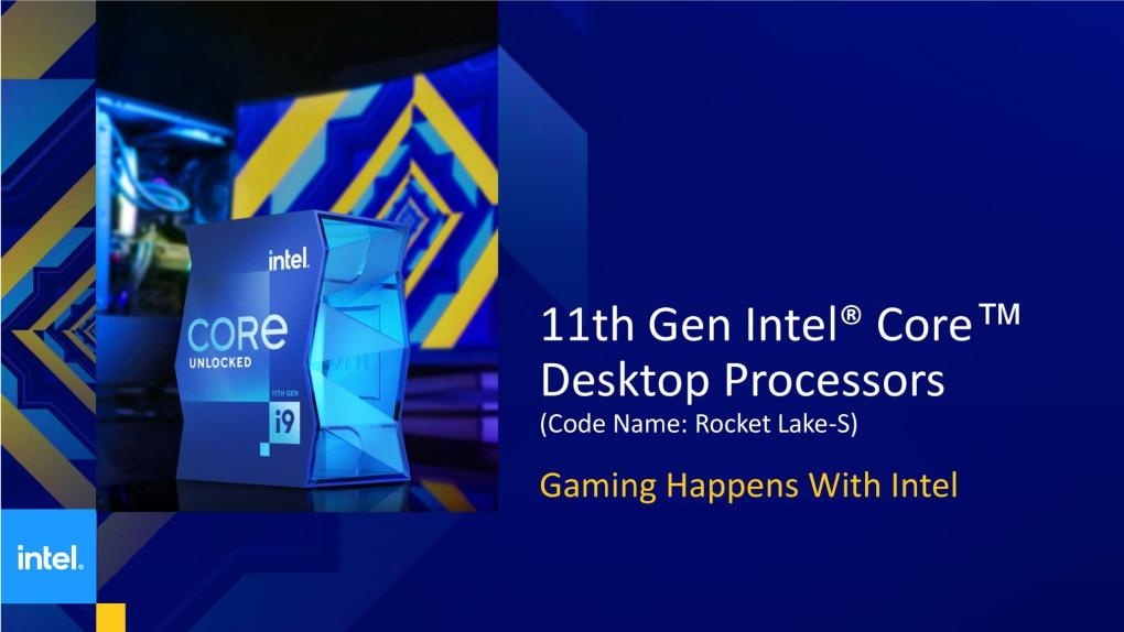 Intel Cong Bo CPU The He Thu 11 Rocket Lake Danh Cho Desktop Hieu Nang Tang Len Den 19 Ho Tro PCle 4.0