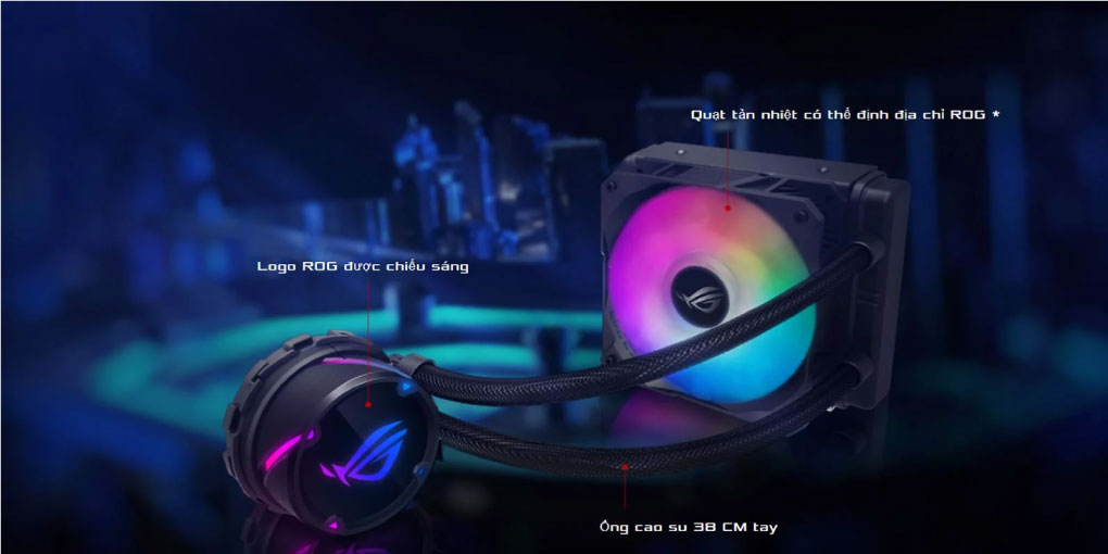 Dac Diem Noi Bat Cua Tan Nhiet Nuoc AIO Asus ROG Strix LC 120 RGB